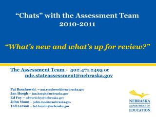 The Assessment Team  -  402.471.2495 or  nde.stateassessment@nebraska