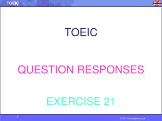 TOEIC  QUESTION RESPONSES EXERCISE  21