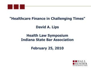 """Healthcare Finance in Challenging Times"" David A. Lips Health Law Symposium"