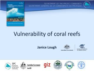 Vulnerability of coral reefs