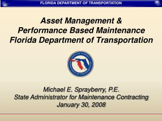 Asset Management & Performance Based Maintenance Florida Department of Transportation