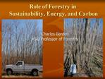 Role of Forestry in  Sustainability, Energy, and Carbon