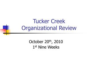 Tucker Creek  Organizational Review