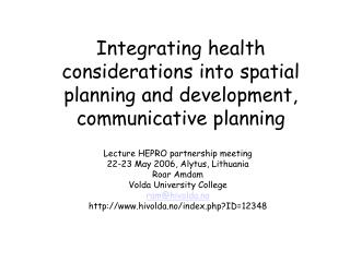 Integrating health considerations into spatial planning and development, communicative planning