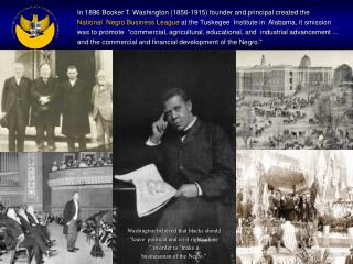 In 1896 Booker T. Washington (1856-1915) founder and principal created the