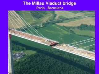 The Millau Viaduct bridge  Paris - Barcelona