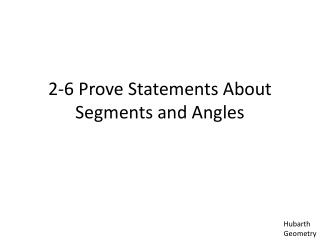 2-6 Prove Statements About Segments and Angles