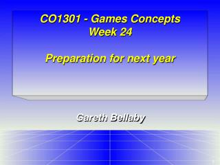 CO1301 - Games Concepts Week 24 Preparation for next year