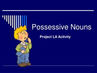 Possessive Nouns