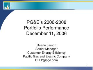 PGE s 2006-2008  Portfolio Performance December 11, 2006