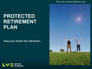 PROTECTED RETIREMENT PLAN
