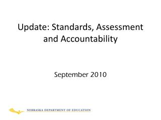 Update: Standards, Assessment and Accountability