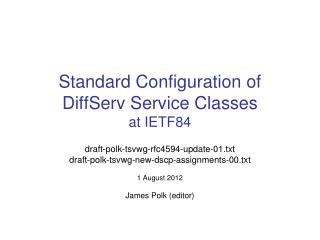 Standard Configuration of DiffServ Service Classes at  IETF84
