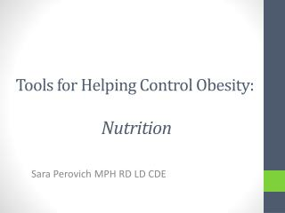 Tools for Helping Control Obesity: Nutrition