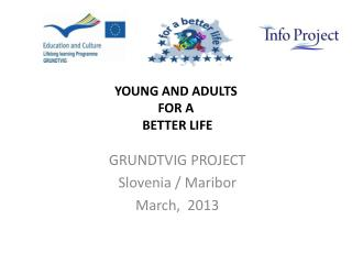 YOUNG  AND ADULTS  FOR A  BETTER LIFE