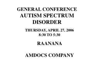 GENERAL CONFERENCE AUTISM SPECTRUM DISORDER