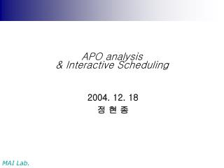 APO analysis & Interactive Scheduling