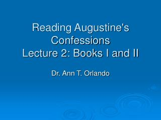 Reading Augustine's Confessions Lecture 2: Books I and II