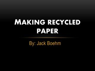 Ma M aking Recycled Paper