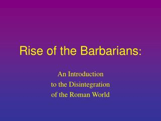 Rise of the Barbarians :