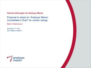 "Proposal to adopt an ""Analysys Mason Constellation Chart"" for vendor ratings"