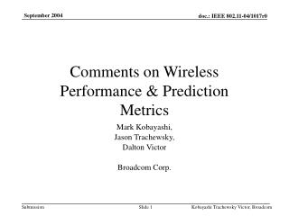 Comments on Wireless Performance & Prediction Metrics