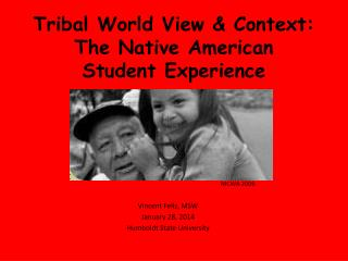 Tribal World View & Context: The Native American  Student Experience