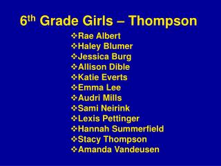 6 th  Grade Girls – Thompson