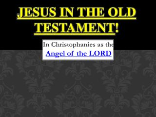 Jesus In The Old Testament !