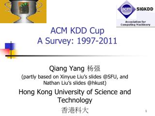 ACM KDD Cup  A Survey: 1997-2011