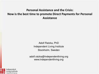 Adolf Ratzka, PhD Independent Living Institute Stockholm, Sweden