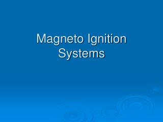 Magneto Ignition Systems