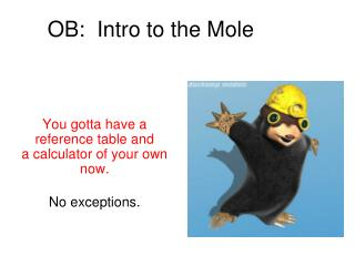 OB:  Intro to the Mole