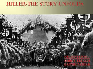 HITLER-THE STORY UNFOLDS