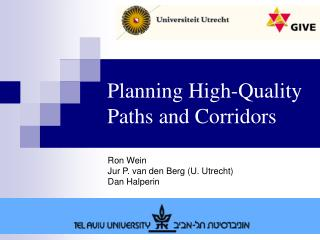 Planning High-Quality Paths and Corridors