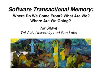 Software Transactional Memory:  Where Do We Come From? What Are We?         Where Are We Going?