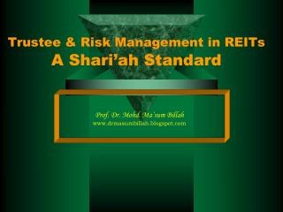 Trustee & Risk Management in REITs  A Shari'ah Standard