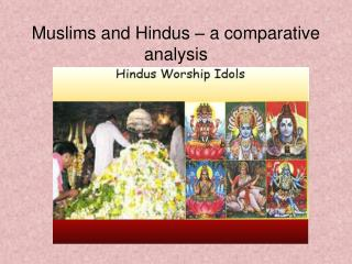 Muslims and Hindus – a comparative analysis
