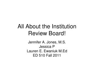All About the Institution Review Board!