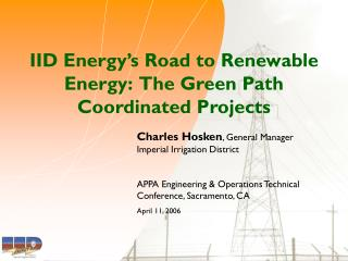 IID Energy's Road to Renewable Energy:  The Green Path Coordinated Projects