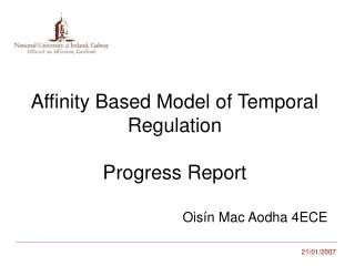 Affinity Based Model of Temporal Regulation Progress Report