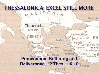 Thessalonica: Excel Still More