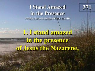 I Stand Amazed in the Presence (Verse 1)