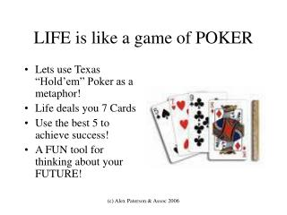 LIFE is like a game of POKER
