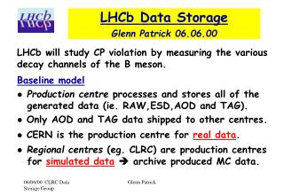 LHCb Data Storage Glenn Patrick 06.06.00