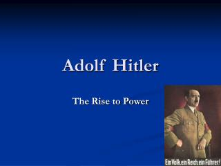 an analysis of adolf hitlers rise to power in germany