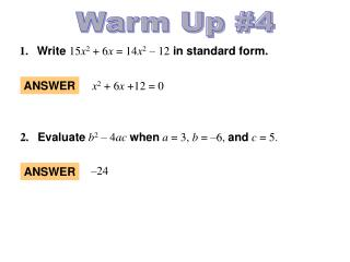 1.	 Write 15 x 2  + 6 x  = 14 x 2  – 12 in standard form.