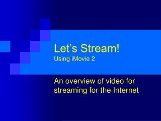 Let's Stream! Using iMovie 2