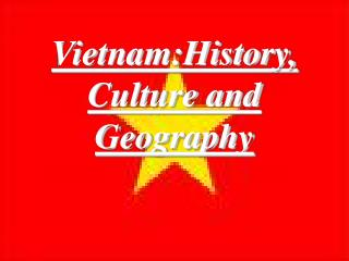 Vietnam:History, Culture and Geography