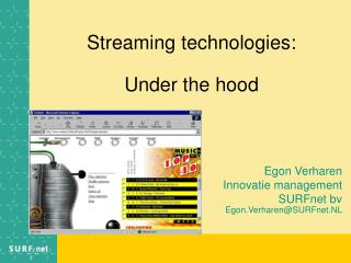 Streaming technologies: Under the hood